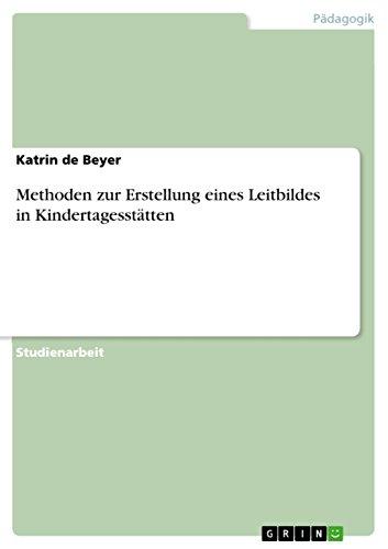Methoden zur Erstellung eines Leitbildes in Kindertagesstätten