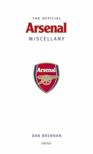 The Official Arsenal Miscellany por Dan Brennan