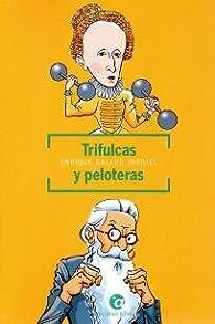 TRIFULCAS Y PELOTERAS par Enrique Gallud Jardiel