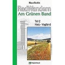 RadWandern Am Grünen Band: Harz - Vogtland