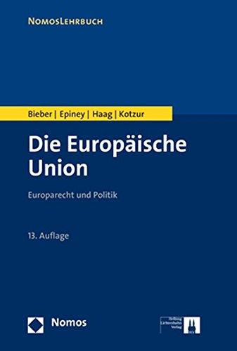 Die Europäische Union: Europarecht und Politik