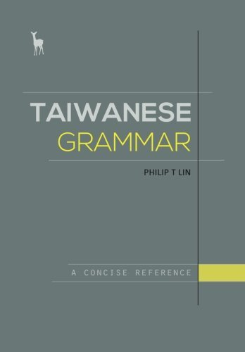 Taiwanese Grammar: A Concise Reference by Philip T. Lin (2015-05-15)