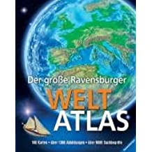 Der große Ravensburger Weltatlas: Kontinente und Länder der Erde
