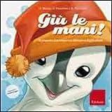 Giù le mani! Il pinguino Leo impara a difendersi dagli adulti. Ediz. illustrata