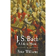 J. S. Bach: A Life in Music