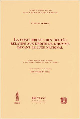 LA CONCURRENCE DES TRAITES RELATIFS AUX DROITS DE L'HOMME DEVANT LE JUGE NATIONAL