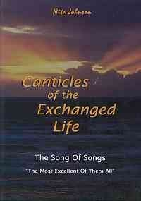 Canticles of the Exchanged Life by Johnson Nita (1999-05-03)