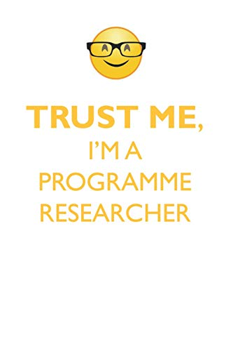 TRUST ME, I'M A PROGRAMME RESEARCHER AFFIRMATIONS WORKBOOK Positive Affirmations Workbook. Includes: Mentoring Questions, Guidance, Supporting You. (Scrapbook-programm)