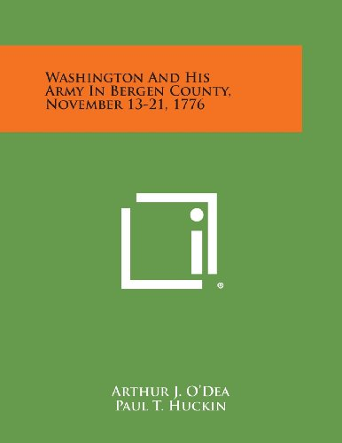 Washington and His Army in Bergen County, November 13-21, 1776