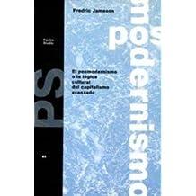 El posmodernismo o la lógica cultural del capitalismo avanzado (Básica)