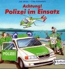 Achtung! Polizei im Einsatz