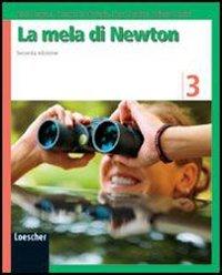 La mela di Newton. Per la Scuola media. Con espansione online: 3