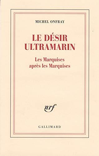 Le désir ultramarin: Les Marquises après les Marquises