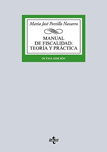 Manual De Fiscalidad: Teoría Y Práctica. Adaptado Al EEES (Derecho - Biblioteca Universitaria De Editorial Tecnos)
