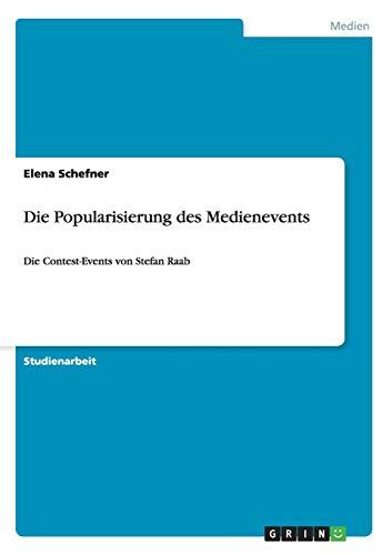 Die Popularisierung des Medienevents: Die Contest-Events von Stefan Raab