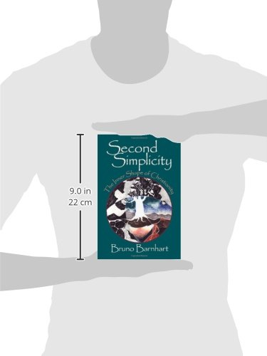 Second Simplicity: Toward a Rebirth of Wisdom: The Inner Shape of Christianity