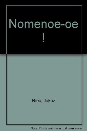 Nomenoe-oe ! par Jakez Riou