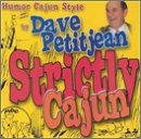 Humor Cajun Style By Dave Peti (Dave Petitjean)