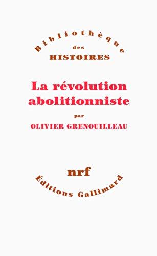 La révolution abolitionniste par Olivier Grenouilleau
