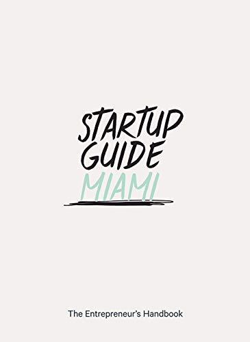 Startup Guide Miami - The Entrepreneur's Handbook
