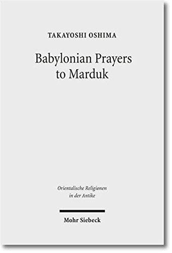 Babylonian Prayers to Marduk (Orientalische Religionen in der Antike, Band 7)