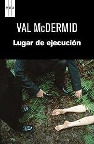 Un lugar de ejecucion par Val McDermid
