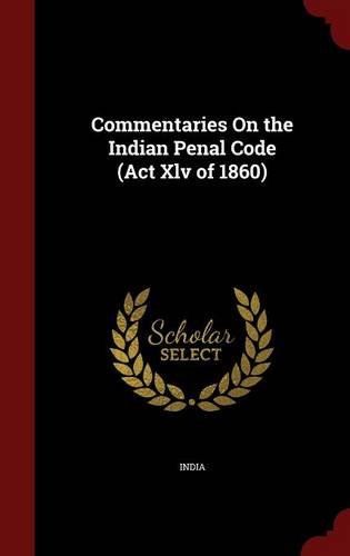 Commentaries on the Indian Penal Code (ACT XLV of 1860)