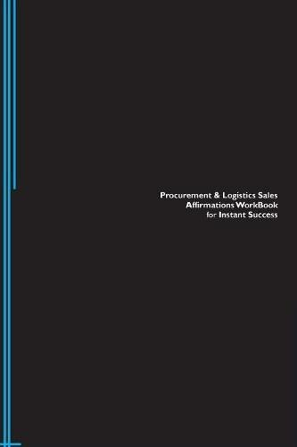 Procurement & Logistics Sales Affirmations Workbook for Instant Success. Procurement & Logistics Sales Positive & Empowering Affirmations Workbook. ... & Logistics Sales Subliminal Empowerment
