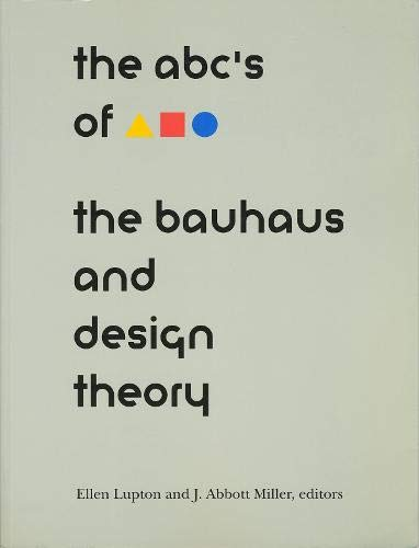 ABC's of Triangle, Square, Circle: The Bauhaus and Design Theory