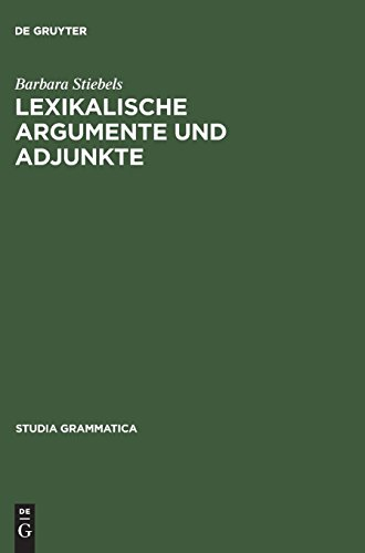 Lexikalische Argumente und Adjunkte: Zum semantischen Beitrag von verbalen Präfixen und Partikeln (Studia grammatica, Band 39)
