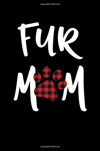 Fur Mom Red Buffalo Plaid Paw Journal: Pet Care Record Book Cat Dog Trainer Diary 6 x 9 Lined Unlined Book Cute Animal Lover Gift