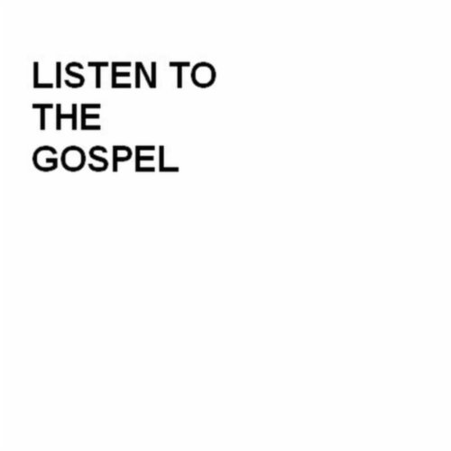 Listen to the Gospel