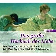 Das grosse Hörbuch der Liebe. 4 CDs . Die schönsten Gedichte und Erzählungen