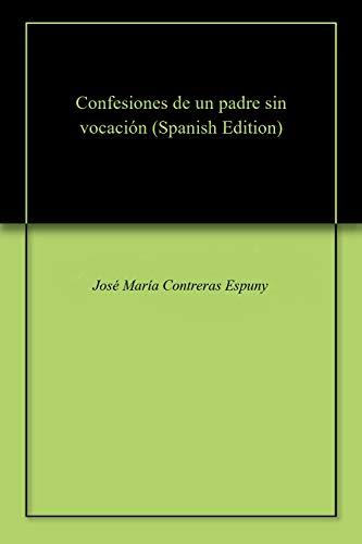 Confesiones de un padre sin vocación