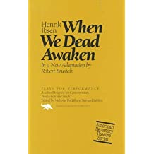 [When We Dead Awaken] (By: Henrik Ibsen) [published: May, 1992]