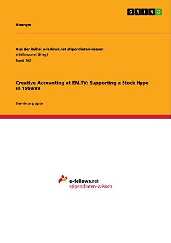 Creative Accounting at EM.TV: Supporting a Stock Hype in 1998/99 (English Edition)