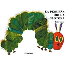 La pequeña oruga glotona (Eric Carle Spanish)
