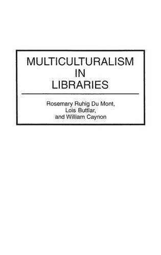 Multiculturalism in Libraries: (Contributions in Librarianship and Information Science) by Lois J. Buttlar (1994-07-30)