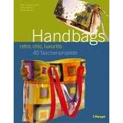 Handbags - retro, chic, luxuriös. 40 Taschenprojekte