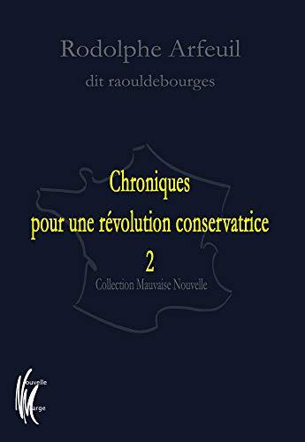 Chroniques pour une Revolution Conservatrice 2 par Rodolphe Arfeuil