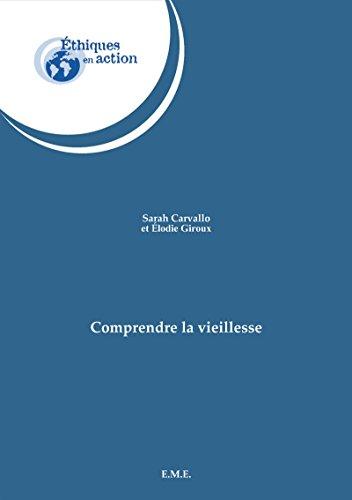 Comprendre la vieillesse: Essai sur les sciences sociales et médicales (Ethiques en action) (French Edition)