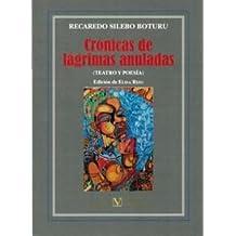 Crónicas de lágrimas anuladas (teatro y poesía) (Serie Biblioteca hispanoafricana)