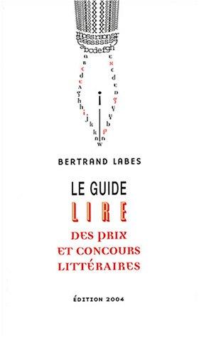 Guide Lire 2004 des concours et prix littraires