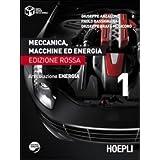 Meccanica, macchine ed energia. Articolazione energia. Ediz. rossa: 1