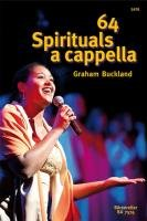 64 Spirituals a cappella: Singpartitur. Enthält v...