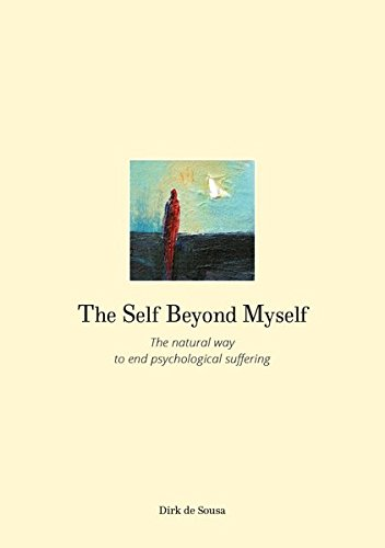 The Self Beyond Myself: The natural way to end psychological suffering