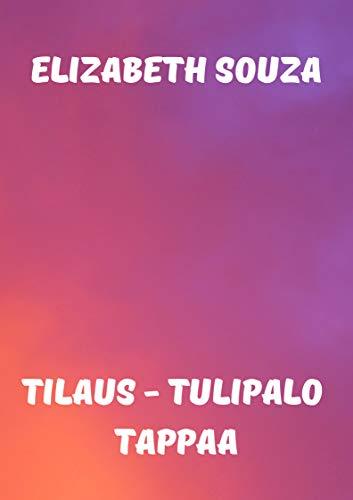 Tilaus - tulipalo tappaa (Finnish Edition) por Elizabeth  Souza