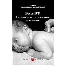 Focus IVU. Le infezioni delle vie urinarie in pediatria