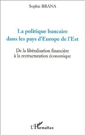 La politique bancaire dans les pays d&#3...