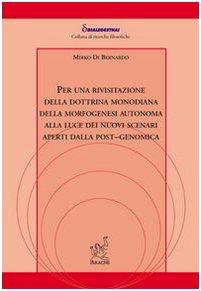 Per una rivisitazione della dottrina monodiana della morfogenesi autonoma alla luce dei nuovi scenari aperti dalla post-genomica (Dialegesthai)